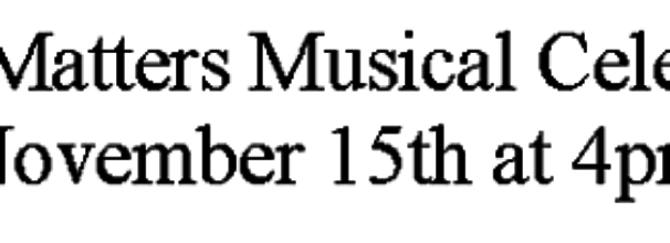 Music Matters Musical Celebration November 15th 4pm
